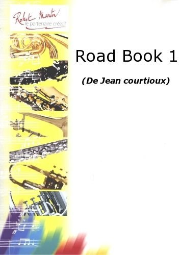 ROBERT MARTIN COURTIOUX J    ROAD BOOK 1