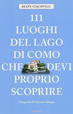 Lago Di Como - 111 luoghi del lago di Como che