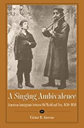 A Singing Ambivalence: American Immigrants between Old World and New, 1830-1930