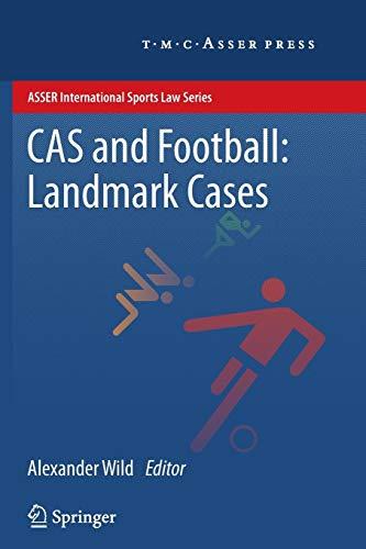 CAS and Football: Landmark Cases: Landmark Cases (ASSER International Sports Law Series) Landmark Cases