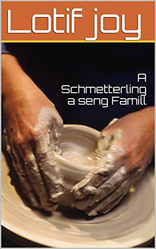 A Schmetterling a seng Famill (Luxembourgish Edition)