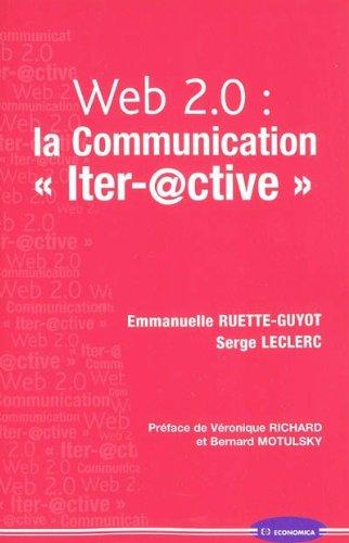 Web 2.0 : la communication par Emmanuelle Ruette-Guyot