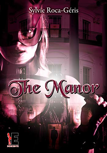 The Manor tome 2 (Indécente) par Sylvie Roca-Geris