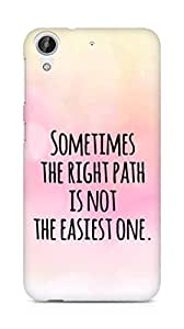 AMEZ the right path is not easy Back Cover For HTC Desire 626 G Plus