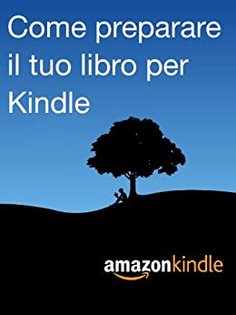 Come preparare il tuo libro per Kindle di [Kindle Direct Publishing]