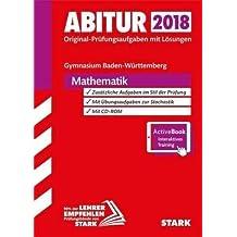 Abiturprüfung Baden-Württemberg 2018 - Mathematik m. CD-ROM und Online-Prüfungstraining