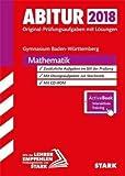 Abiturprüfung Baden-Württemberg 2018 - Mathematik m. CD-ROM und Online-Prüfungstraining -