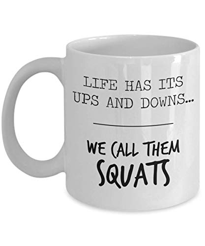 Life Has Its Ups and Downs We Call Them Squats Mug, 11 oz Ceramic White Coffee Mugs, Gym Teacher Coffee Mug, Fitness Motivational Quotes Gifts, Workout Presents for Women, Funny Tea Cups with Sayings Team Warm Ups