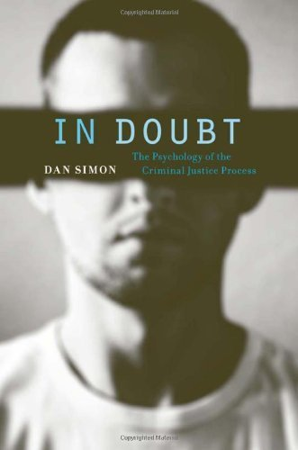 In Doubt: The Psychology of the Criminal Justice Process by Dan Simon (2012-06-20)