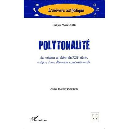 Polytonalité: des origines au début du XXIè siècle, - exégèse d'une démarche compositionnelle (L'univers esthétique)