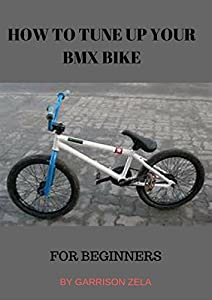 How to: tune your BMX bike: For beginners