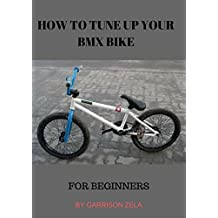 How to:  tune your BMX bike: For beginners (English Edition)