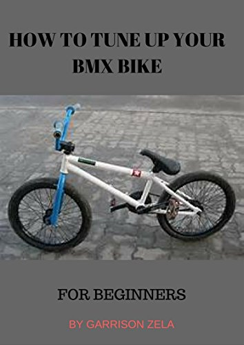 Bike Tune (How to:  tune your BMX bike: For beginners (English Edition))