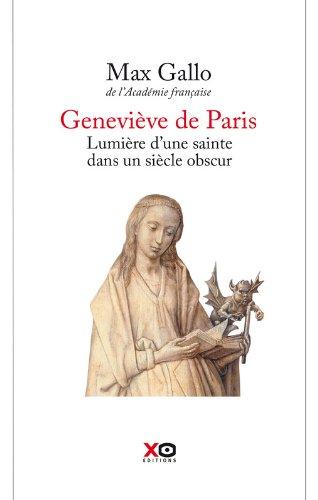 Geneviève de Paris : Lumière d'une sainte dans un siècle obsur par Max Gallo