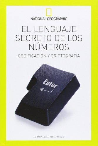 El Lenguaje Secreto De Los Números. Codificación Y Criptografía (NATGEO CIENCIAS)
