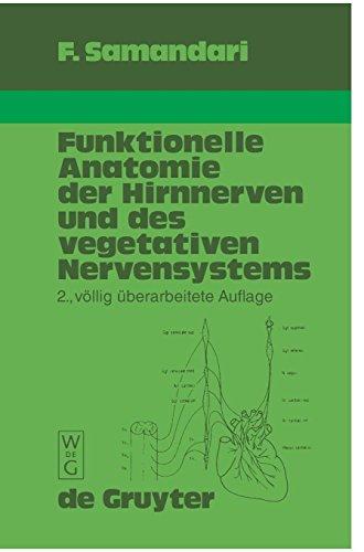 Funktionelle Anatomie der Hirnnerven und des vegetativen Nervensystems für Mediziner und Zahnmediziner