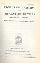 Troilus and Cressida and The Canterbury Tales. With Modern English Versions of Both Works.
