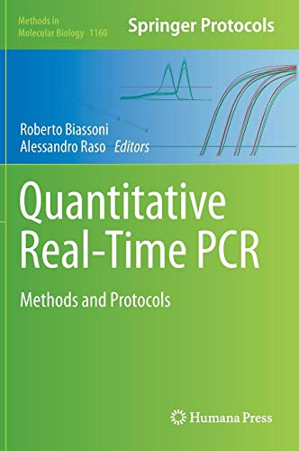 Quantitative Real-Time PCR: Methods and Protocols (Methods in Molecular Biology, Band 1160)