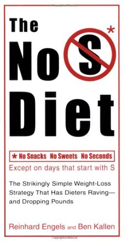 No S Diet: No Snacks, No Sweets, No Seconds, Except on Days That Start with S by Reinhard Engels and Ben Kallen (April 21, 2008) Paperback