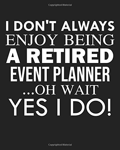 I don't always enjoy being a retired Event planner ... oh wait YES I DO!: Calendar 2019, Monthly & Weekly Planner Jan. - Dec. 2019