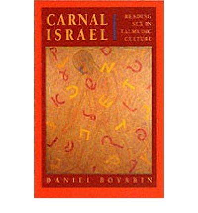 [ CARNAL ISRAEL READING SEX IN TALMUDIC CULTURE BY BOYARIN, DANIEL](AUTHOR)PAPERBACK