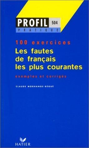 Les fautes de francais les plus courantes de C. Morhange-Begue (23 juillet 2004) Poche