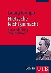 Nietzsche leicht gemacht: Eine Einführung in sein Denken