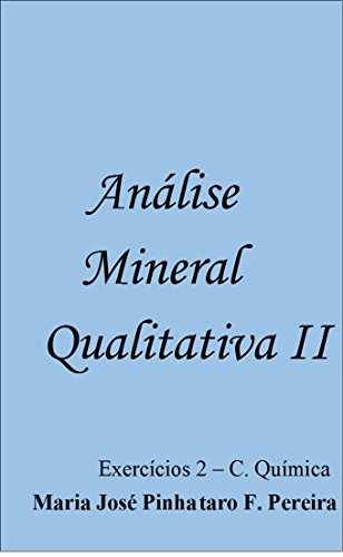 Análise Mineral Qualitativa II - Exercícios - C. Química (Portuguese Edition) por Maria José Pinhataro Ferreira Pereira
