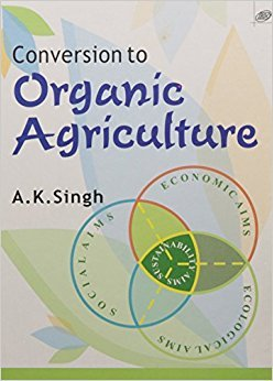 Conversion To Organic Agriculture [Paperback] [Jan 01, 2017] Books Wagon