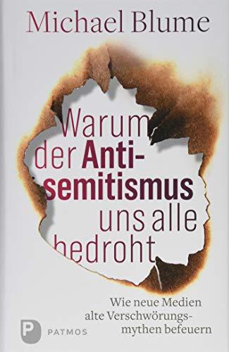 Warum der Antisemitismus uns alle bedroht. Wie neue Medien alte Verschwörungsmythen befeuern