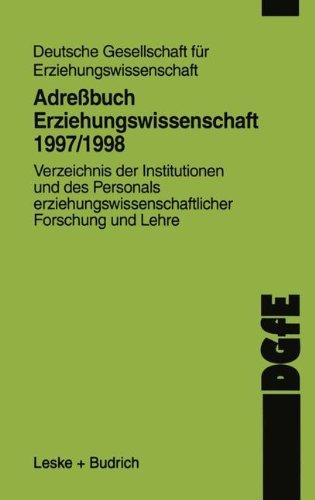 Adreßbuch Erziehungswissenschaft 1998: Verzeichnis der Institutionen und des Personals erziehungswissenschaftlicher Forschung und Lehre