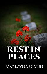 Rest In Places (Memoirs of Marlayna Glynn)