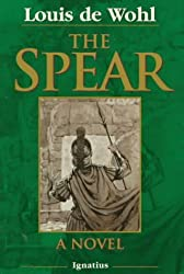 The Spear: A Novel of the Crucifixion by Louis de Wohl (1998-11-01)
