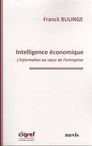 Intelligence Economique: l'Information au Coeur de l'Entreprise