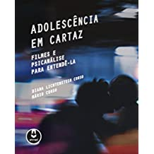 Adolescência em Cartaz: Filmes e Psicanálise para Entendê-la (Portuguese Edition)