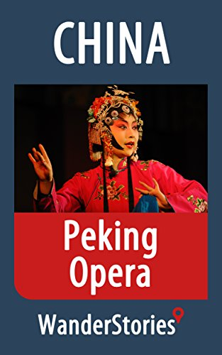 free kindle book Peking Opera - a story told by the best local guide (China Travel Stories)
