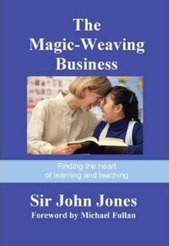 The Magic-Weaving Business: Finding the Heart of Learning and Teaching