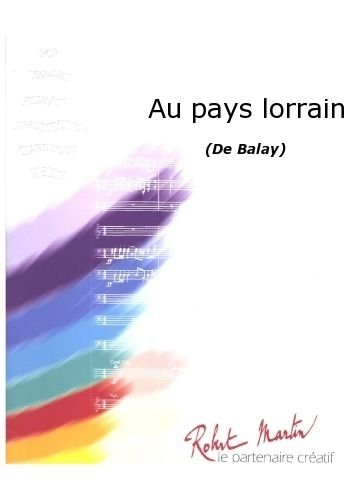 Partitions classique ROBERT MARTIN BALAY G. - AU PAYS LORRAIN Ensemble vents