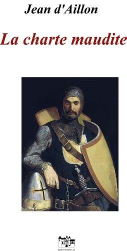 La charte maudite: Les aventures de Guilhem d'Ussel, chevalier troubadour (French Edition)
