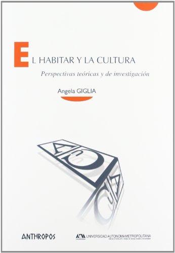 El Habitar Y La Cultura (Cuadernos (anthropos))