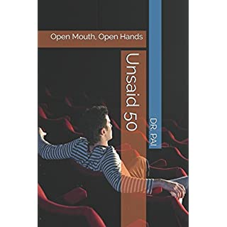 Unsaid 50: Open Mouth, Open Hands