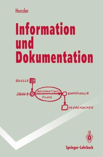 Information und Dokumentation: Sammeln, Speichern und Wiedergewinnen von Fachinformation in Datenbanken (Springer-Lehrbuch) (Online-datenbank)