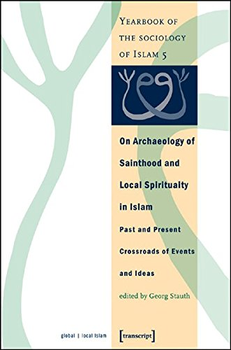on-archaeology-of-sainthood-and-local-spirituality-in-islam-past-and-present-crossroads-of-events-an