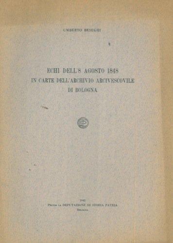 Echi dell'8 Agosto 1848 in carte dell'archivio arcivescovile di Bologna.