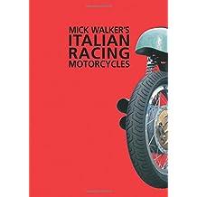 Mick Walker's Italian Racing Motorcycles: Handbook (Redline Motorcycles)