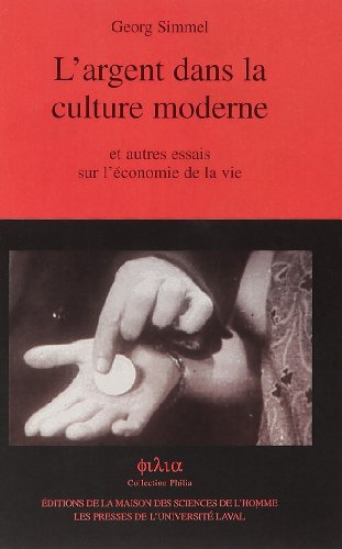 L'argent dans la culture moderne et autres essais sur l'économie de la vie