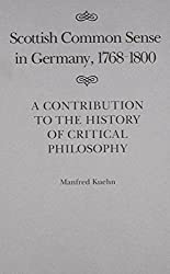 Scottish Common Sense in Germany, 1768-1800: A Contribution to the History of Critical Philosophy (Canadian Public Administration Series = Collection Administr) by Manfred Kuehn (1987-02-28)