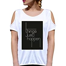 T SHIRT JODE GIRL GGG27 Z1388 THINGS JUST HAPPEN URBAN STYLE POP NICE FUNNY FASHION COOL