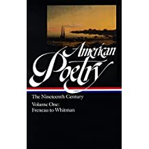 American Poetry: The Nineteenth Century, Volume 1: Freneau to Whitman (Library of America)