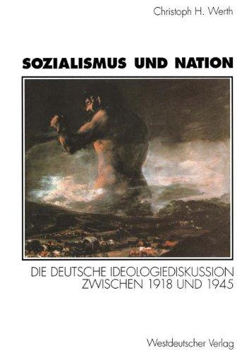 Sozialismus und Nation. Die deutsche Ideologiediskussion zwischen 1918 und 1945